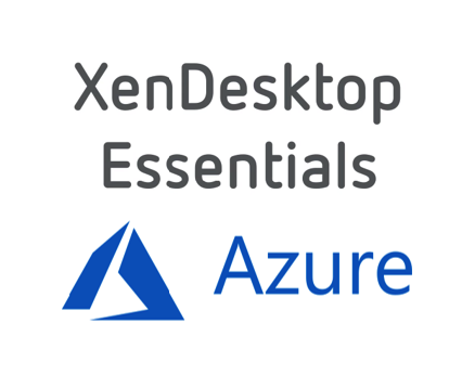 Configure Virtual Windows 10 (VDI) Desktops with XenDesktop Essentials in Microsoft Azure