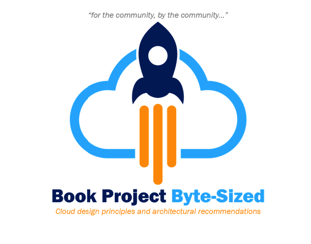 New Community (Book) Project – Byte-Sized Cloud design principles and architectural recommendations