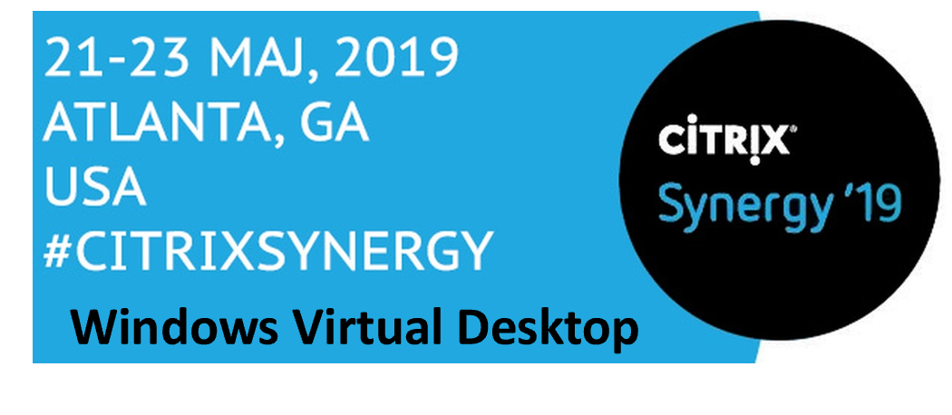 Get to know everything about Citrix and Windows Virtual Desktop at these Citrix Synergy sessions (including all the recordings)!