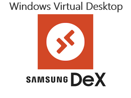 Transform your mobile phone into a Workspace! Learn here How to use Samsung DeX to start your Windows Virtual Desktop Apps and Desktops on Azure