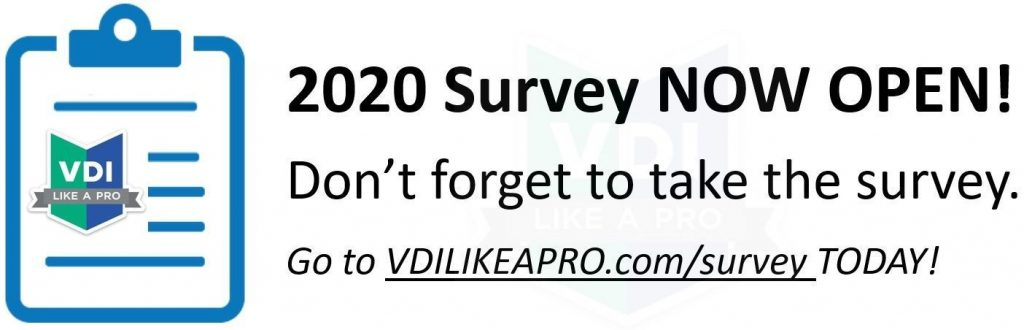 ANNOUNCEMENT. The VDILIKEAPRO 2.0 – State of the Union 2020 survey is now open – help us!