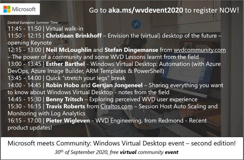 ANNOUNCEMENT. Virtual event Microsoft meets Community: Windows Virtual Desktop is back! Register here for the recordings