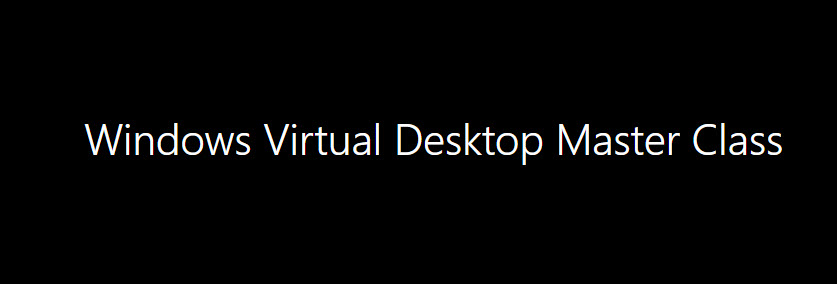Windows Virtual Desktop Master Class