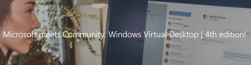 Microsoft meets Community: Windows Virtual Desktop | 4th edition!